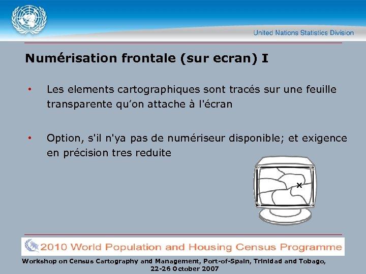 Numérisation frontale (sur ecran) I • Les elements cartographiques sont tracés sur une feuille
