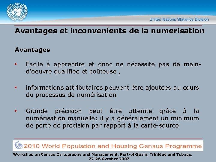 Avantages et inconvenients de la numerisation Avantages • Facile à apprendre et donc ne