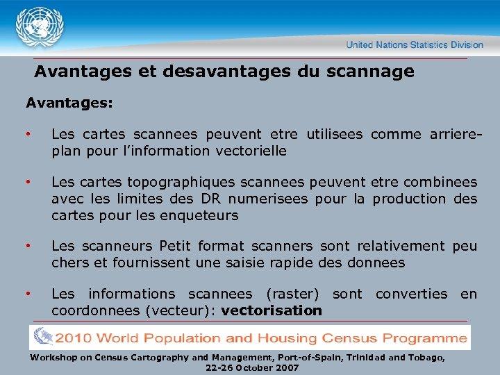 Avantages et desavantages du scannage Avantages: • Les cartes scannees peuvent etre utilisees comme
