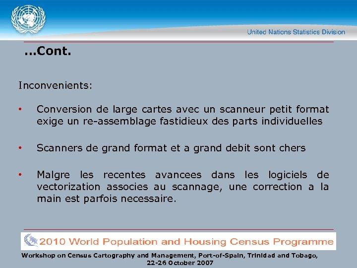…Cont. Inconvenients: • Conversion de large cartes avec un scanneur petit format exige un
