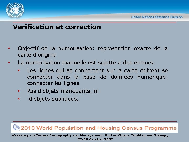 Verification et correction • Objectif de la numerisation: represention exacte de la carte d'origine