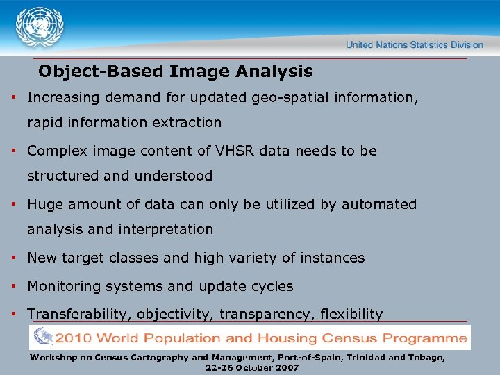 Object-Based Image Analysis • Increasing demand for updated geo-spatial information, rapid information extraction •