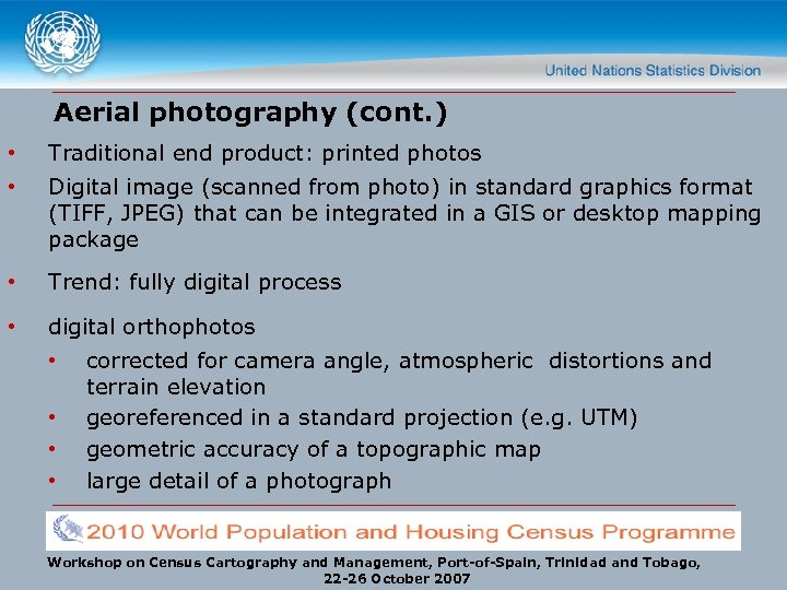 Aerial photography (cont. ) • Traditional end product: printed photos • Digital image (scanned