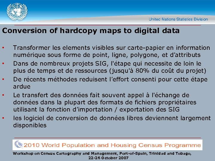 Conversion of hardcopy maps to digital data • • • Transformer les elements visibles