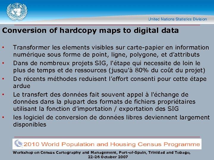 Conversion of hardcopy maps to digital data • • • Transformer les elements visibles