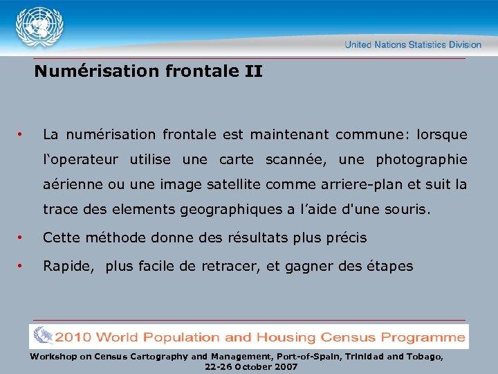 Numérisation frontale II • La numérisation frontale est maintenant commune: lorsque l'operateur utilise une