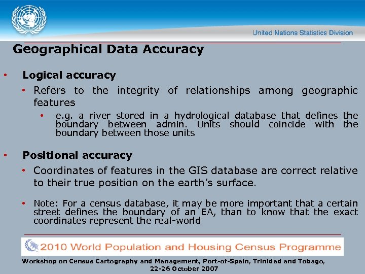 Geographical Data Accuracy • Logical accuracy • Refers to the integrity of relationships among