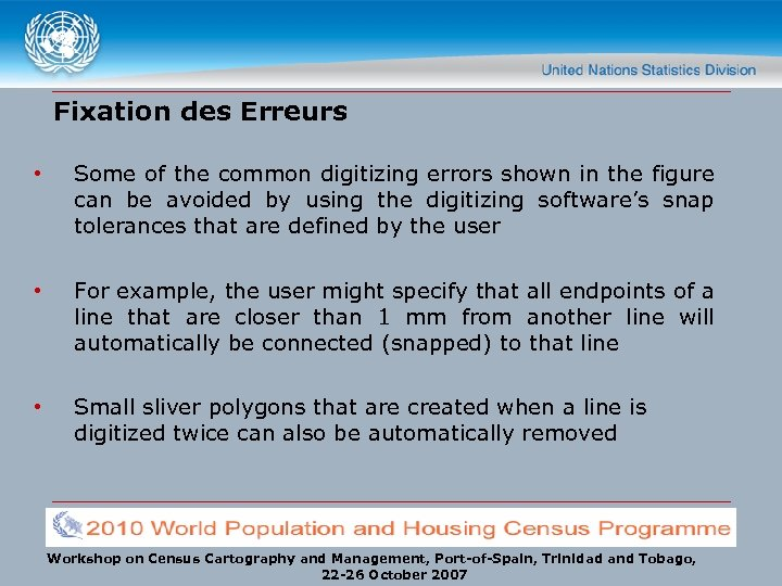 Fixation des Erreurs • Some of the common digitizing errors shown in the figure