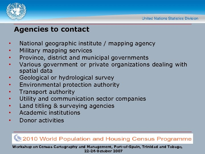 Agencies to contact • • • National geographic institute / mapping agency Military mapping