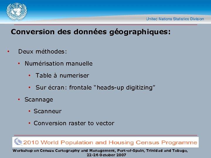 Conversion des données géographiques: • Deux méthodes: • Numérisation manuelle • Table à numeriser