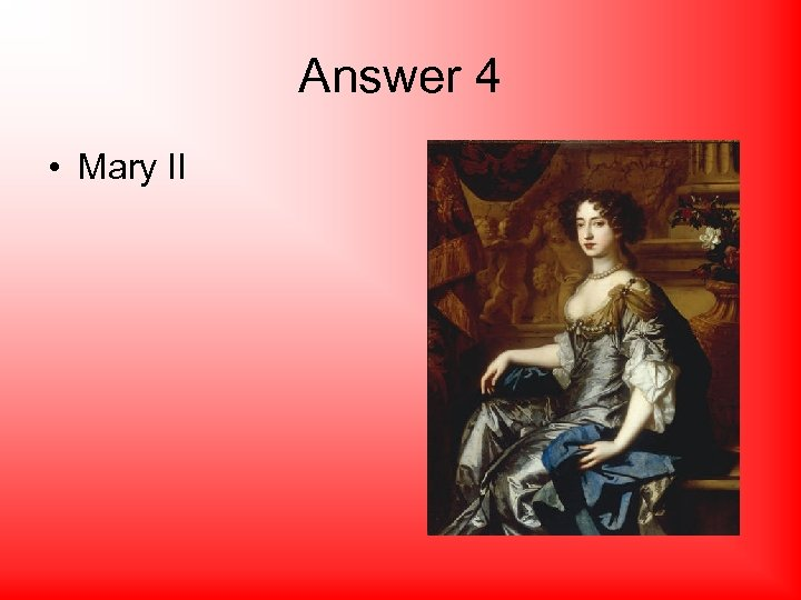Answer 4 • Mary II