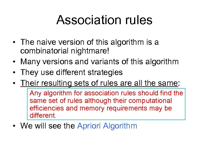 Association rules • The naive version of this algorithm is a combinatorial nightmare! •