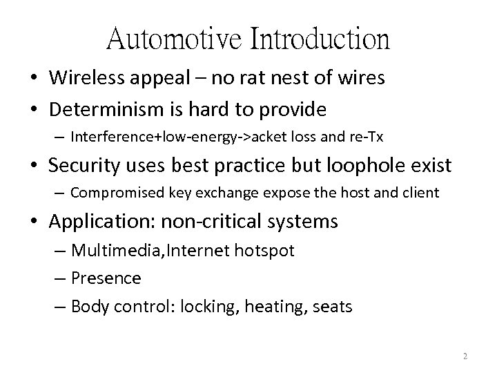 Automotive Introduction • Wireless appeal – no rat nest of wires • Determinism is