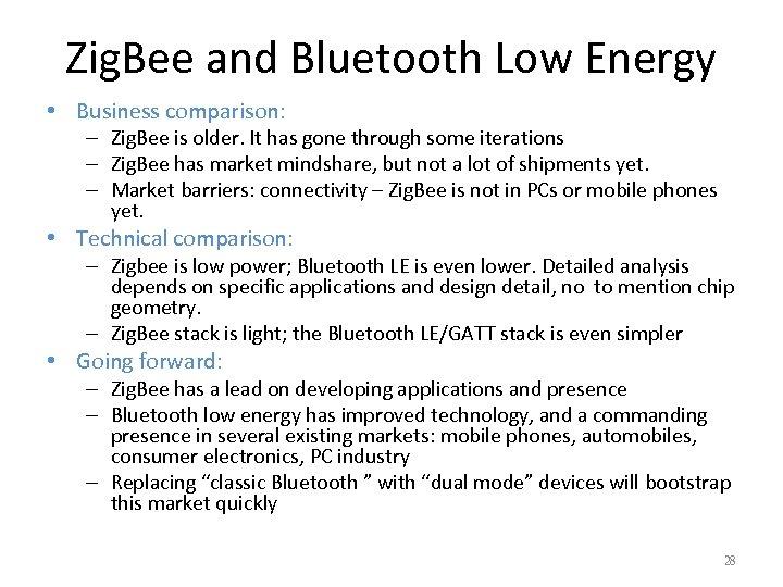 Zig. Bee and Bluetooth Low Energy • Business comparison: – Zig. Bee is older.