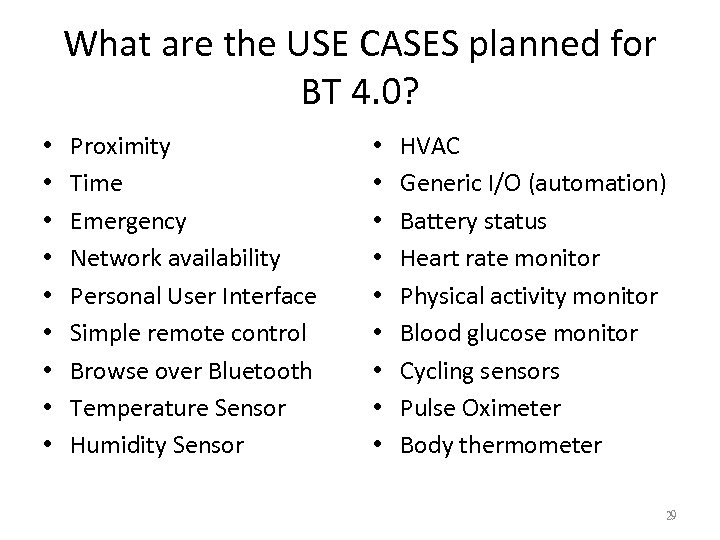 What are the USE CASES planned for BT 4. 0? • • • Proximity