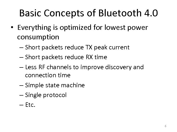 Basic Concepts of Bluetooth 4. 0 • Everything is optimized for lowest power consumption