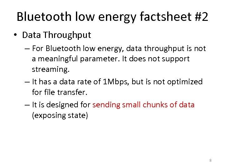 Bluetooth low energy factsheet #2 • Data Throughput – For Bluetooth low energy, data