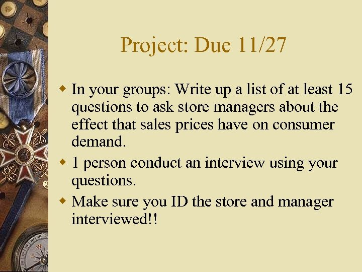 Project: Due 11/27 w In your groups: Write up a list of at least