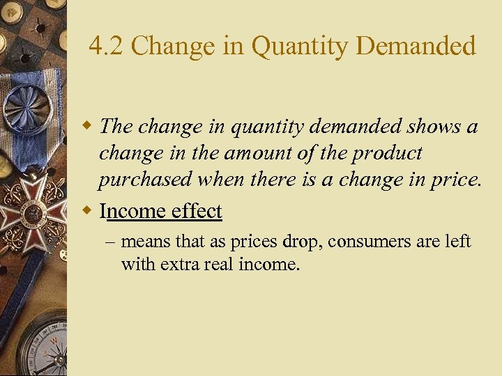 4. 2 Change in Quantity Demanded w The change in quantity demanded shows a