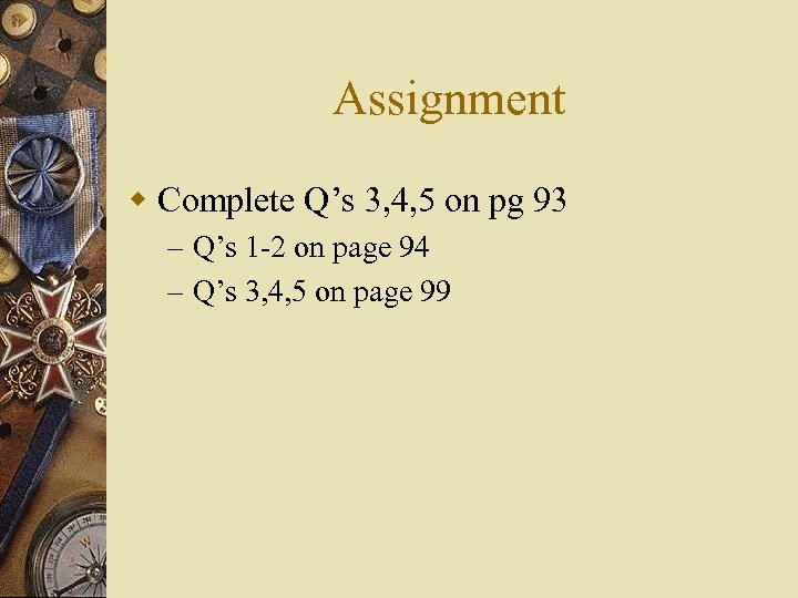 Assignment w Complete Q's 3, 4, 5 on pg 93 – Q's 1 -2