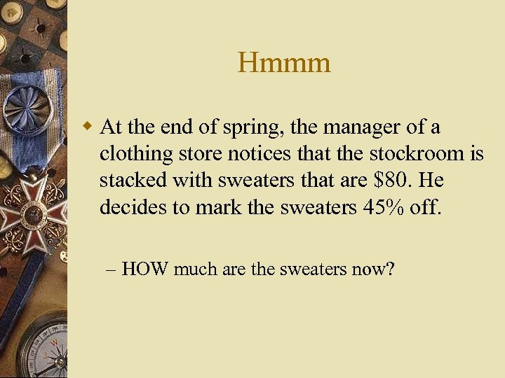 Hmmm w At the end of spring, the manager of a clothing store notices