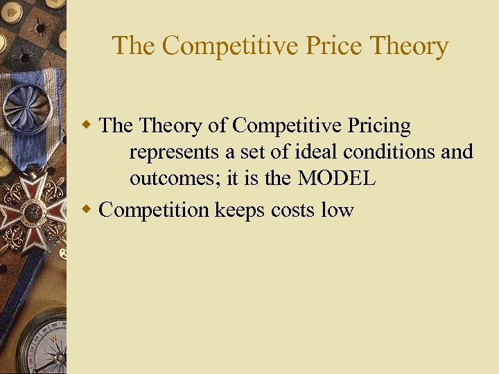The Competitive Price Theory w Theory of Competitive Pricing represents a set of ideal