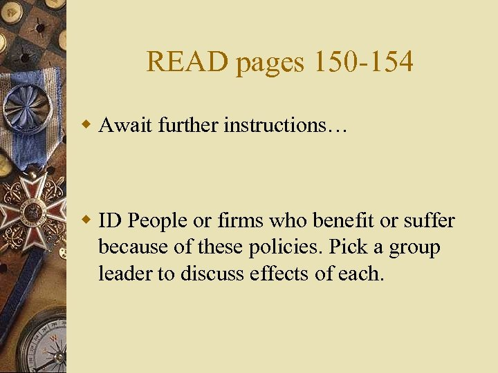 READ pages 150 -154 w Await further instructions… w ID People or firms who