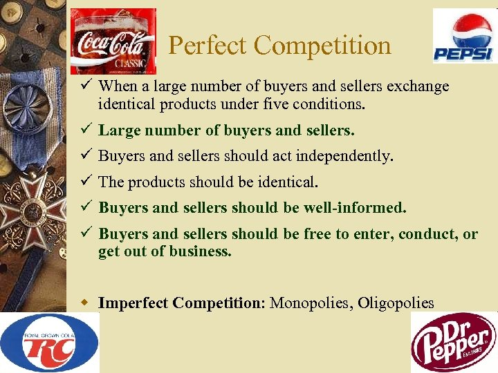 Perfect Competition ü When a large number of buyers and sellers exchange identical products