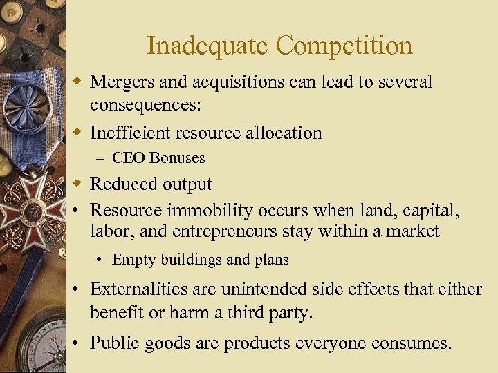 Inadequate Competition w Mergers and acquisitions can lead to several consequences: w Inefficient resource