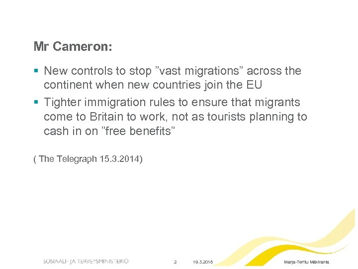 """Mr Cameron: § New controls to stop """"vast migrations"""" across the continent when new"""