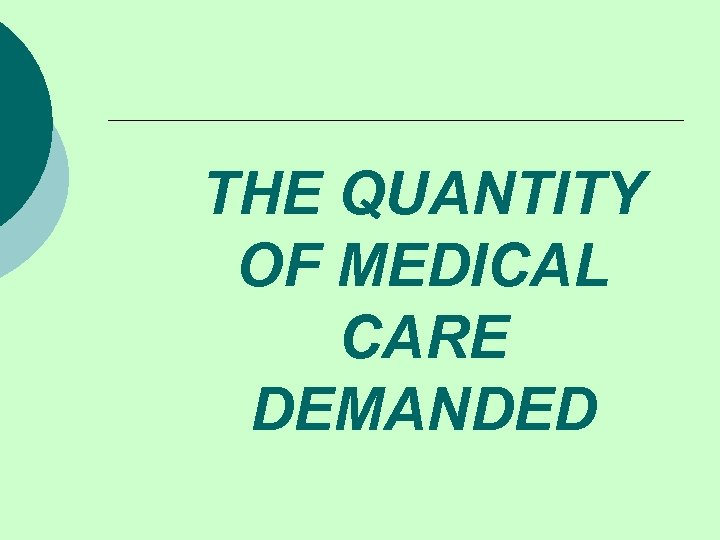 THE QUANTITY OF MEDICAL CARE DEMANDED