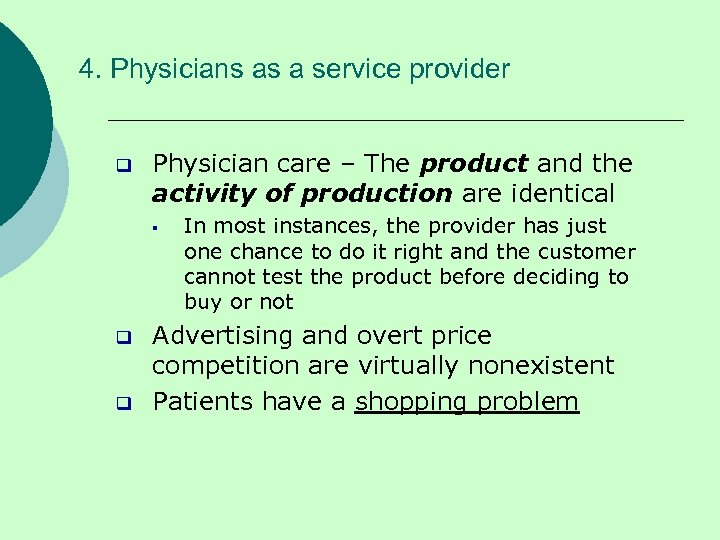 4. Physicians as a service provider q Physician care – The product and the
