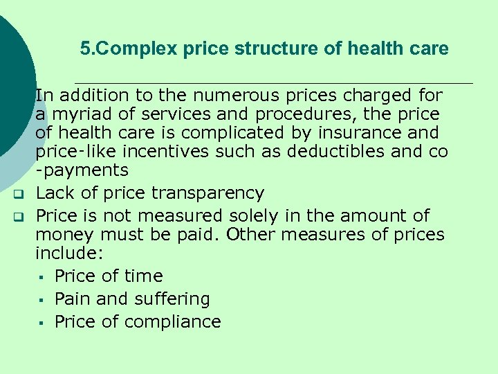5. Complex price structure of health care q q q In addition to the