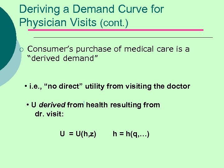 Deriving a Demand Curve for Physician Visits (cont. ) ¡ Consumer's purchase of medical