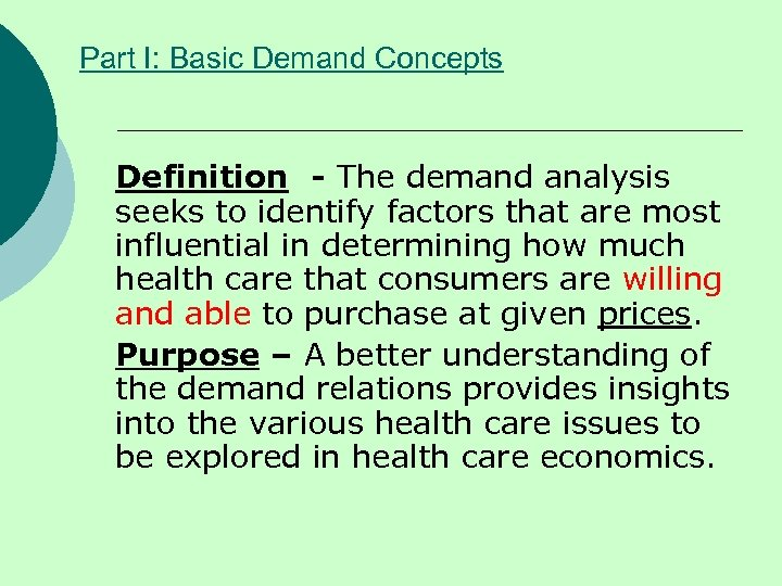Part I: Basic Demand Concepts Definition - The demand analysis seeks to identify factors