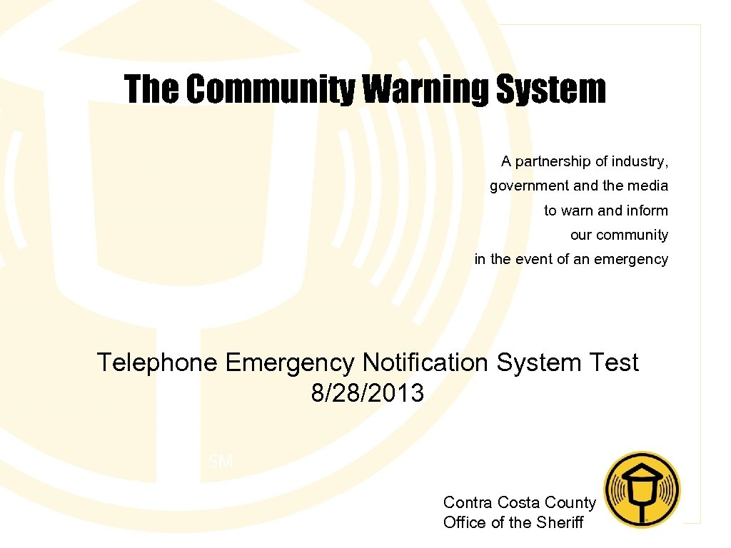 The Community Warning System A partnership of industry, government and the media to warn