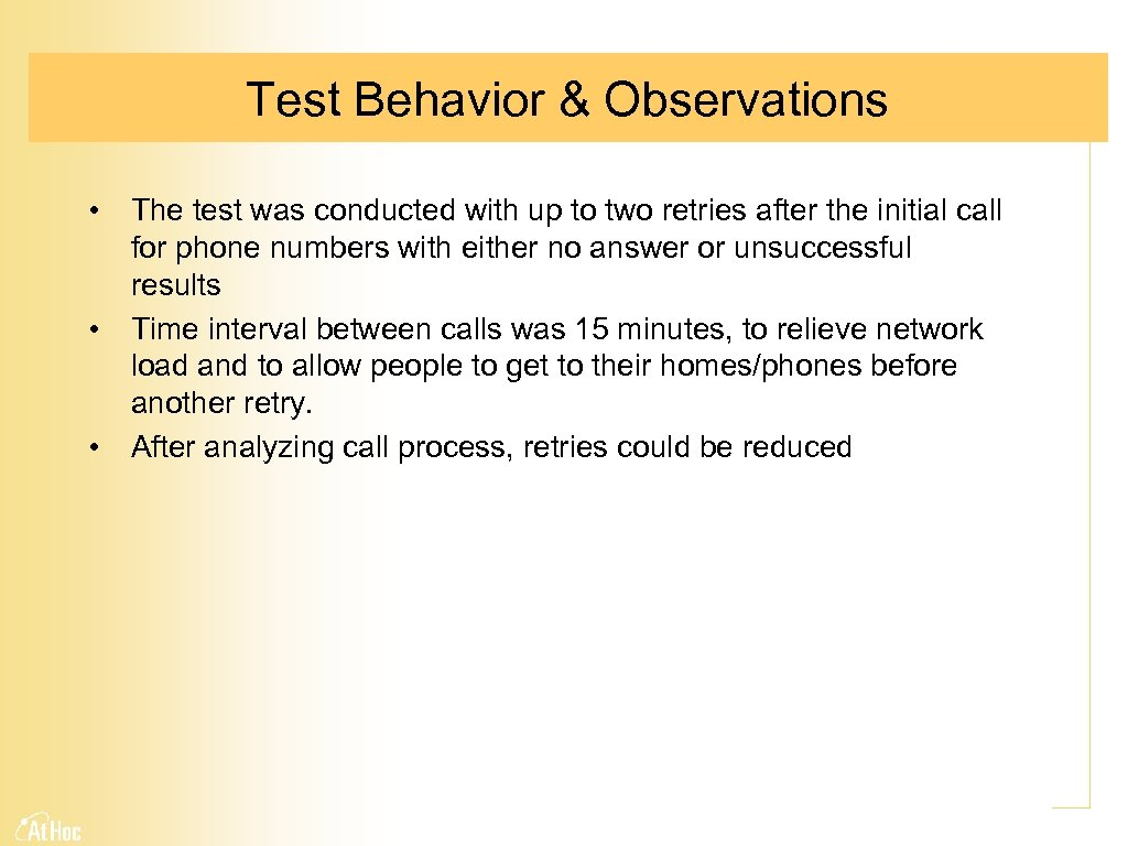 Test Behavior & Observations • The test was conducted with up to two retries