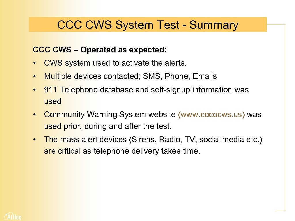 CCC CWS System Test - Summary CCC CWS – Operated as expected: • CWS