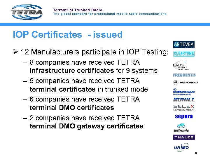 IOP Certificates - issued Ø 12 Manufacturers participate in IOP Testing: – 8 companies