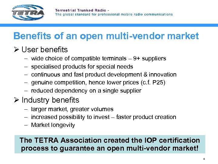 Benefits of an open multi-vendor market Ø User benefits – – – wide choice