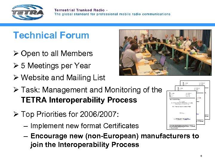 Technical Forum Ø Open to all Members Ø 5 Meetings per Year Ø Website