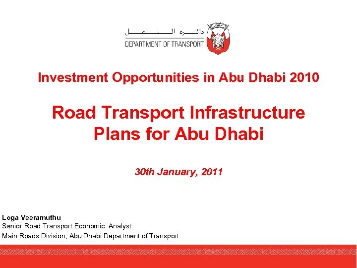 Investment Opportunities in Abu Dhabi 2010 Road Transport Infrastructure Plans for Abu Dhabi 30