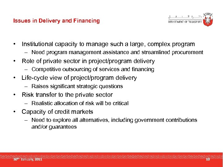 Issues in Delivery and Financing • Institutional capacity to manage such a large, complex