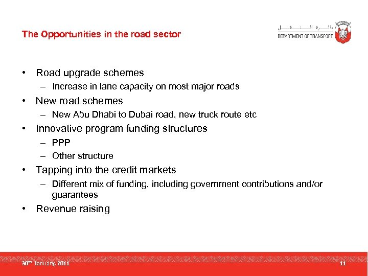 The Opportunities in the road sector • Road upgrade schemes – Increase in lane