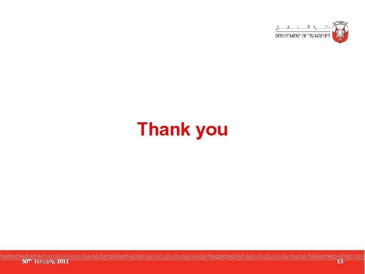 Thank you 30 th January, 2011 13