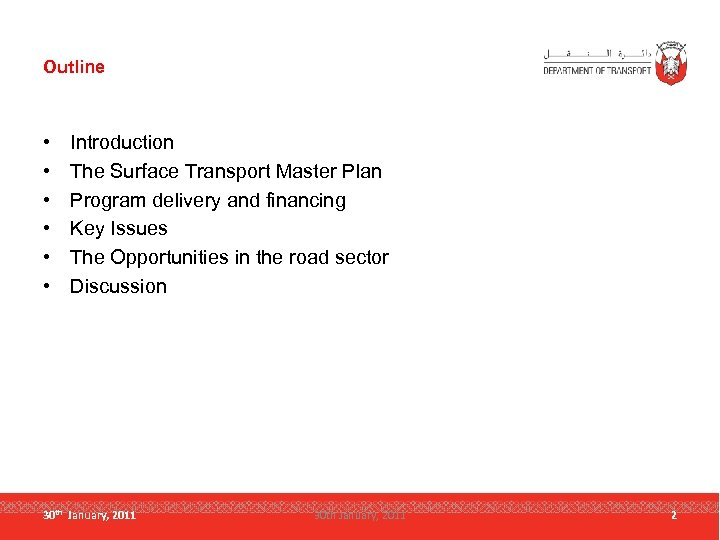 Outline • • • Introduction The Surface Transport Master Plan Program delivery and financing