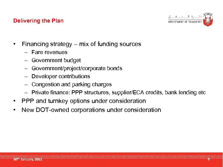 Delivering the Plan • Financing strategy – mix of funding sources – – –