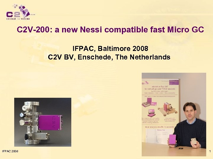 C 2 V-200: a new Nessi compatible fast Micro GC IFPAC, Baltimore 2008 C