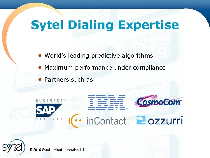 Click to edit Master title style Sytel Dialing Expertise • World's leading predictive algorithms