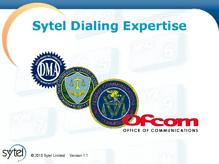 Click to edit Master title style Sytel Dialing Expertise © 2010 Sytel Limited Version